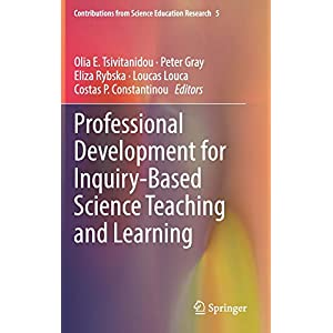 Professional Development for Inquiry-Based Science Teaching and Learning (Contributions from Science Education Research)