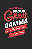 I'm Proud Great Gamma Love My Grandkids More Each Day: Family life Grandma Mom love marriage friendship parenting wedding divorce Memory dating Journal Blank Lined Note Book Gift