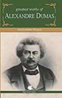 Greatest Works of Alexandre Dumas (Master's Collections)