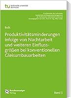 Produktivitaetsminderungen infolge von Nachtarbeit und weiteren Einflussgroessen bei konventionellen Gleisumbauarbeiten