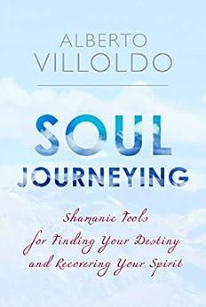 Soul Journeying by [Villoldo, Alberto]