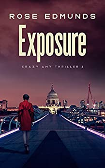Exposure: A Fast Paced Suspense Thriller (Crazy Amy Book 2) by [Edmunds, Rose]