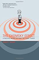 The Chomsky Effect: A Radical Works Beyond the Ivory Tower (The MIT Press)