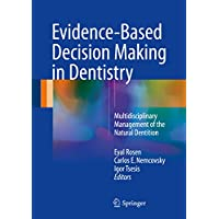 Evidence-Based Decision Making in Dentistry: Multidisciplinary Management of the Natural Dentition (English Edition)