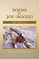 Poems by Joe Booze: On the Go