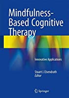 Mindfulness-Based Cognitive Therapy: Innovative Applications by Unknown(2016-06-01)