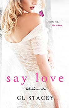 Say Love (Lost & Found Book 2) by [Stacey, C.L.]