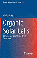 Organic Solar Cells: Theory, Experiment, and Device Simulation (Springer Series in Materials Science)