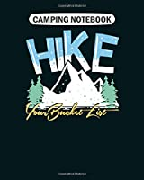 Camping  Notebook: hike your bucket list outdoor funny trekking  College Ruled - 50 sheets, 100 pages - 8 x 10 inches