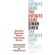 The Infinite Game: How great Businesses Achieve Long -Lasting Success