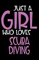 Just A Girl Who Loves Scuba diving: Personalized Hobbie Journal for Women / Girls Custom Journal Notebook, Personalized Gift | Perfect for School, Writing Poetry, Daily Diary, Gratitude Writing, Travel Journal or Dream Journal