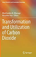 Transformation and Utilization of Carbon Dioxide (Green Chemistry and Sustainable Technology)