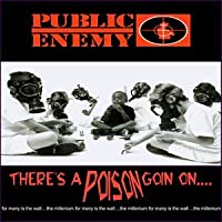 There's a Poison Goin'On by Public Enemy (2001-05-30)