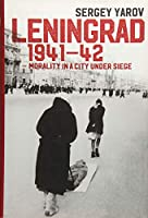 Leningrad 1941 - 42: Morality in a City under Siege