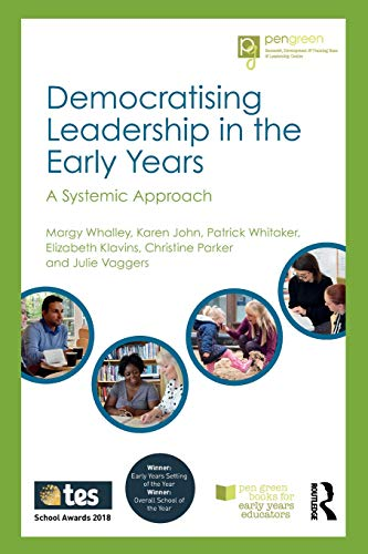 Download Democratising Leadership in the Early Years (Pen Green Books for Early Years Educators) 1138337986