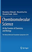 Chembiomolecular Science: At the Frontier of Chemistry and Biology