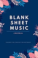Blank Sheet Music Journal: Songwriting composition notebook: Staff / Stave Music Manuscript Paper for Composing Songs. Great Gift or Personal Use for Musicians, Songwriters, Bands, Music Teachers, Kids etc