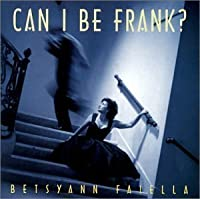 Can I Be Frank? by Betsyann Faiella (2001-10-09)