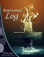 Baptismal Log: Baptismal Log for Churches (Church Administration Resources)