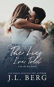 The Lies I've Told (By The Bay Book 3) by [Berg, J.L.]