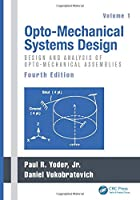 Opto-Mechanical Systems Design, Two Volume Set (2 Volume Set)