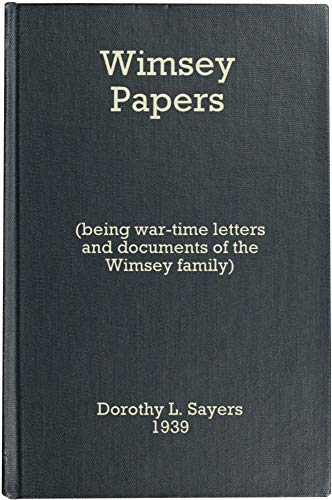 The Wimsey Papers—The Wartime Letters and Documents of the Wimsey Family (English Edition)