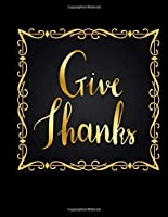 Give Thanks Notebook Gift: Gratitude Journal Notebook Inspirational Quote Like Thankful Journal