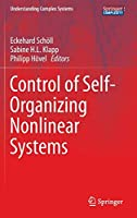Control of Self-Organizing Nonlinear Systems (Understanding Complex Systems)