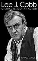 Lee J. Cobb: Characters of an Actor