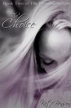 The Choice (The Promise Series Book 2) by [Benson, Kate]