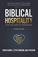 Biblical Hospitality: For the Love of Strangers