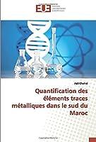 Quantification des éléments traces métalliques dans le sud du Maroc