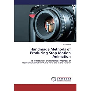 Handmade Methods of Producing Stop Motion Animation: To What Extent are Handmade Methods of Producing Animation Viable Now and in the Future?