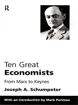 Ten Great Economists by [Schumpeter, Joseph A.]
