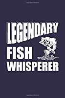 Legendary Fish Whisperer: Funny 2 Year Undated Weekly Planner For Those Who Love To Fish