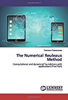 The Numerical Reuleaux Method: Computational and dynamical foundations with applications (First Part)