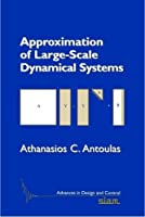 Approximation of Large-Scale Dynamical Systems (Advances in Design and Control)