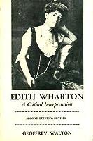 Edith Wharton: A Critical Interpretation