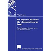 The Impact of Automatic Store Replenishment on Retail: Technologies and Concepts for the Out-of-Stocks Problem