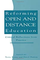 Reforming Open and Distance Education: Critical Reflections from Practice (Open and Flexible Learning Series)