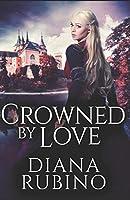 Crowned By Love (The Yorkist Saga)