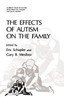 The Effects of Autism on the Family (Current Issues in Autism)