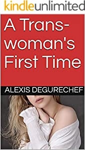 A Trans-woman's First Time (English Edition)
