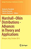 Marshall  Olkin Distributions - Advances in Theory and Applications: Bologna, Italy, October 2013 (Springer Proceedings in Mathematics & Statistics)