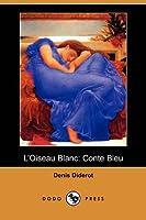 L'oiseau Blanc: Conte Bleu
