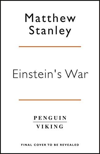 Einstein's War: How Relativity Conquered the World (English Edition)