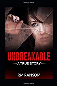 Unbreakable: A True Story