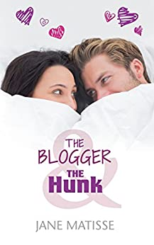 The Blogger and the Hunk by [Matisse, Jane]