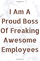I am a Proud Boss of Freaking Awesome Employees: Funny Gift for Coworker. Novelty Gag Notebook, Journal. Ideal For Secret Santa, Christmas, Birthdays & Appreciation Day - christmas Gift: Christmas books