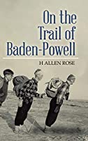 On the Trail of Baden-Powell